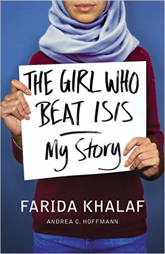 ANDREA C HOFFMANN & FARIDA KHALAF / THE GIRL WHO BEAT ISIS