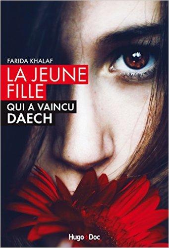 ANDREA C HOFFMANN & FARIDA KHALAF / LA JEUNE FILLE QUI A VAINCU DAECH