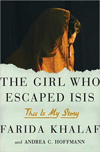 ANDREA C HOFFMANN & FARIDA KHALAF / THE GIRL WHO ESCAPES ISIS