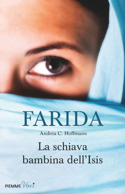 ANDREA C HOFFMANN & FARIDA / LA SCHIAVA BAMBINA DELL'ISIS