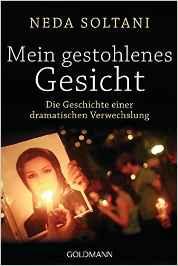 NEDA SOLTANI / MEIN GESTOHLENES GESICHT