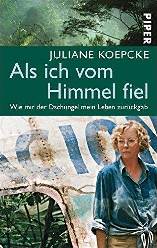 JULIANE KOEPCKE / ALS ICH VOM HIMMEL FIEL