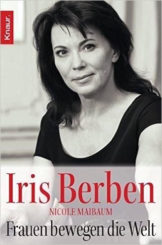 IRIS BERBEN, NICOLE MAIBAUM / FRAUEN BEWEGEN DIE WELT