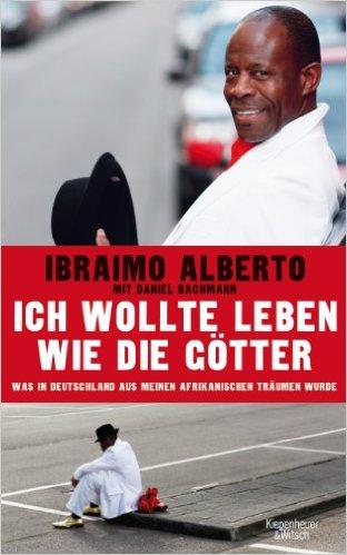 IBRAIMO ALBERTO / ICH WOLLTE LEBEN WIE DIE GÖTTER