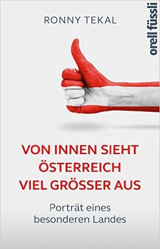 RONNY TEKAL / VON INNEN SIEHT ÖSTERREICH VIEL GRÖßER AUS
