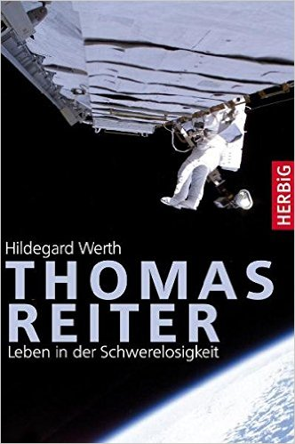 HILDEGARD WERTH / THOMAS REITER: LEBEN IN DER SCHWERELOSIGKEIT