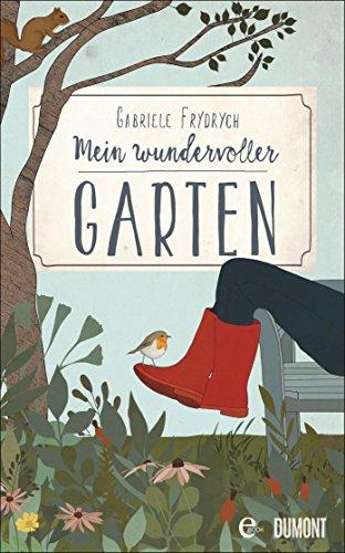 GABRIELE FRYDRYCH / MEIN WUNDERVOLLER GARTEN