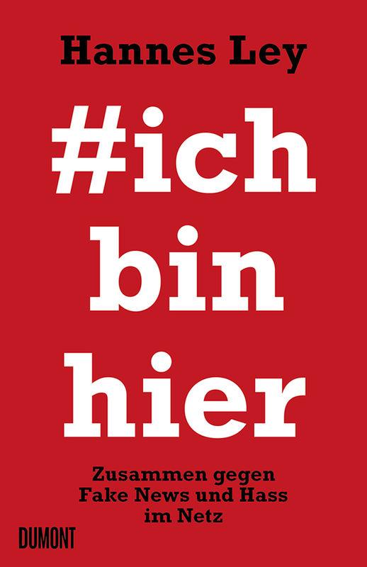 HANNES LEY & CARSTEN GÖRIG / #ICHBINHIER: ZUSAMMEN GEGEN FAKE NEWS UND HASS