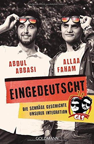 ALLAA FAHAM & ABDUL ABBASI / EINGEDEUTSCHT: DIE SCHRÄGE GESCHICHTE UNSERER INTEGRATION