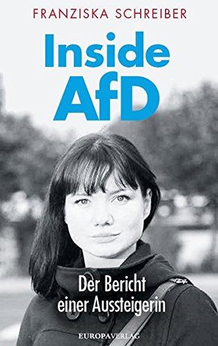 FRANZISKA SCHREIBER / INSIDE AFD: DER BERICHT EINER AUSSTEIGERIN