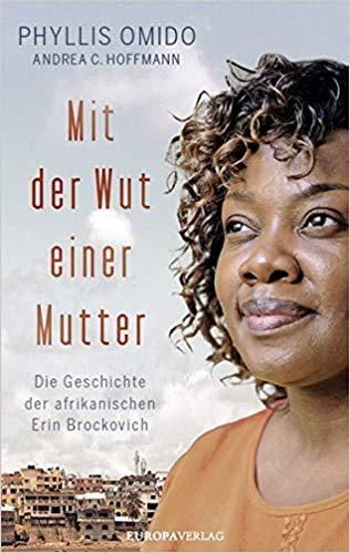PHYLLIS OMIDO & ANDREA C. HOFFMANN/MIT DER WUT EINER MUTTER: DIE GESCHICHTE DER AFRIKANISCHEN ERIN BROCKOVICH