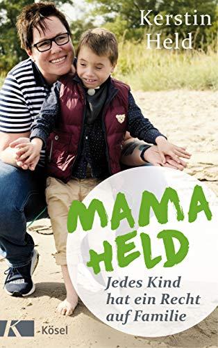 KERSTIN HELD/MAMA HELD: JEDES KIND HAT EIN RECHT AUF FAMILIE